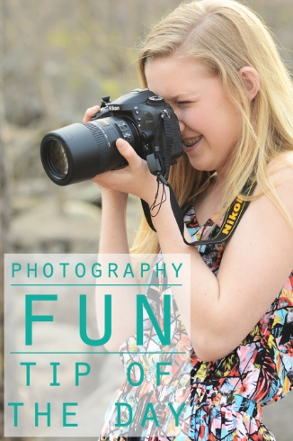 Photography Fun: Tip of the Day